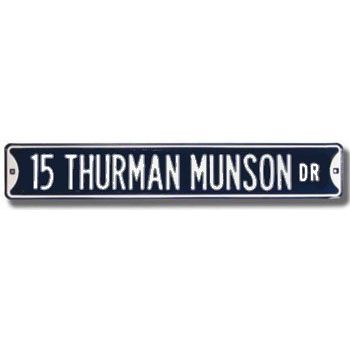 New York Yankees 15 THURMAN MUNSON DR Steel Street Sign
